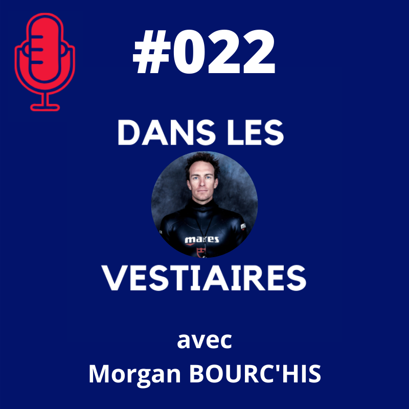 #022 – Morgan   BOURC'HIS – de l'EPS à une carrière d'Apnéiste