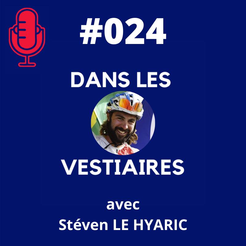 #024 – Stéven LE HYARIC – L'explorateur cycliste