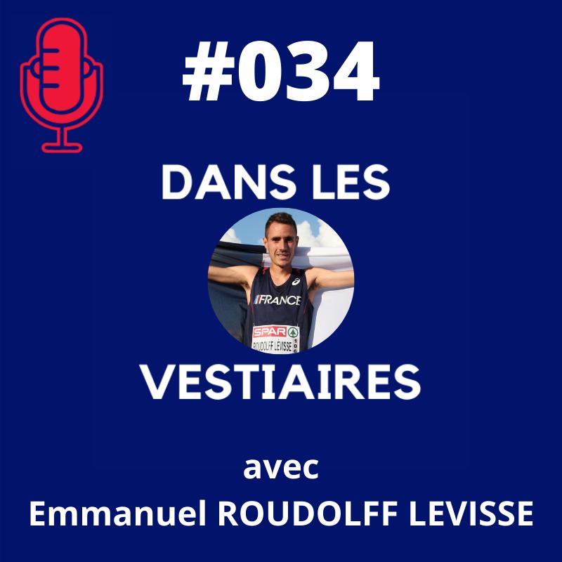 #034 – Emmanuel ROUDOLFF LEVISSE Marathon et 10.000 aux JO ?