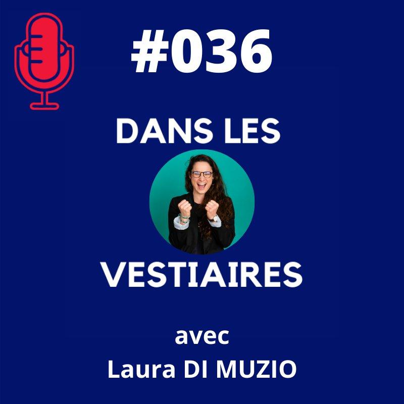 #036 – Laura DI MUZIO – Rugby féminin et LJA : le sport pour et par les Femmes !